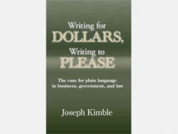 Book: Writing for Dollars, Writing to Please The Case for Plain Language in Business, Government, and Law (Kimble 2012)