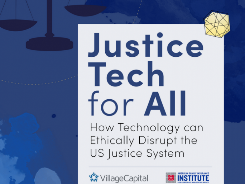 Justice Tech for All Report cover, Village Capital and AmFam Institute
